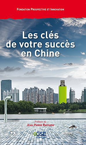 Les clés de votre succès en Chine par Prospective et Innovation