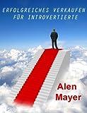 Image de Erfolgreiches Verkaufen für Introvertierte: Lernen Sie, sich stets treu zu bleiben und Ihre Stärken als Introvertierter einzusetzen, um Ihre Verkäu