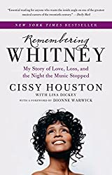 Remembering Whitney: My Story of Love, Loss, and the Night the Music Stopped by Cissy Houston (2013-10-29)