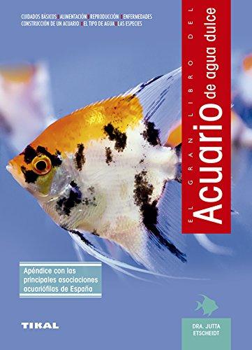 Acuario Agua Dulce (Acuario De Agua Dulce) por Tikal Ediciones S A