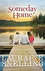 Someday Home: A Novel by Lauraine Snelling (2015-07-07)