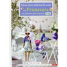 Ideas para adornar la casa en primavera con labores decorativas Tilda (El Libro De..)
