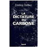 La dictature du carbone (Documents)