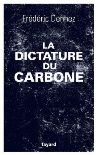 La dictature du carbone (Documents)