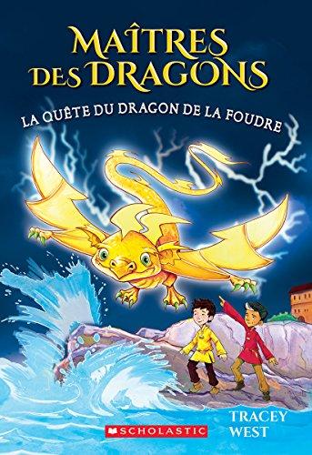 Ma?tres Des Dragons: N? 7 - La Qu?te Du Dragon de la Foudre par Tracey West