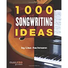 1000 Songwriting Ideas (Music Pro Guides)