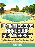 Ultimate Seeds Handbook for Minecraft: The Best Minecraft Seeds That You Must Know! (Seeds for PC and Mac, Xbox 360, Pocket Edtion) (English Edition)