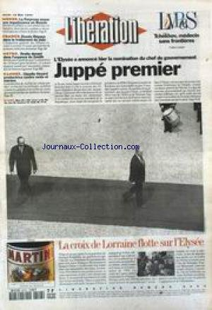 LIBERATION [No 4353] du 18/05/1995 - JUPPE - PREMIER MINISTRE LA CROIX DE LORRAINE FLOTTE SUR L' ELYSEE LA FORPRONU AVOUE SON IMPUISSANCE EN BOSNIE CLAUDIE OSSARD DANS L' URGENCE DU CANNE LIVRES - TCHEKHOV, MEDECIN SANS FRONTIERES
