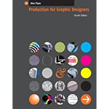 Production for Graphic Designers by Alan Pipes (2005-06-21)