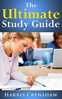 Ultimate Study Guide: A Guide for Motivation, Improvement and Success in Study (English Edition) par [Crenshaw, Harris]