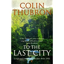 To The Last City by Colin Thubron (2003-06-05)