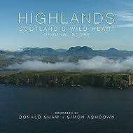 Highlands: Scotland's Wild Heart (Original Score)