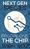 The Chip  (Next Gen Species: Book 1) (English Edition)