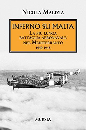 inferno-su-malta-la-piu-lunga-battaglia-aeronavale-nel-mediterraneo-1940-1943