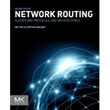 Network Routing: Algorithms, Protocols, and Architectures (Morgan Kaufmann Series in Networking)