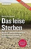 Das leise Sterben: Warum wir eine landwirtschaftliche Revolution brauchen, um eine gesunde Zukunft zu haben - Martin Grassberger
