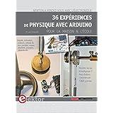 36 expériences de physique avec Arduino pour la maison et l'école