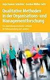 Qualitative Methoden in der Organisations- und Managementforschung: Ein anwendungsorientierter Leitfaden für Datensammlung und -analyse