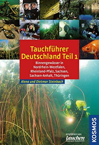 tauchreisefhrer-deutschland-teil-1-nordrhein-westfalen-rheinland-pfalz-sachsen-sachsen-anhalt-thringen