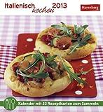 Italienisch kochen 2013: Kalender mit 53 Rezeptkarten zum Sammeln