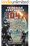 Teiresias Centaurus 3047: Un'epica saga di Fantascienza Post Apocalittica: Gli Annali di Dhungwana (2117- 3451). Parte II.