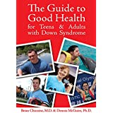 Guide to Good Health: For Teens & Adults with Down Syndrome