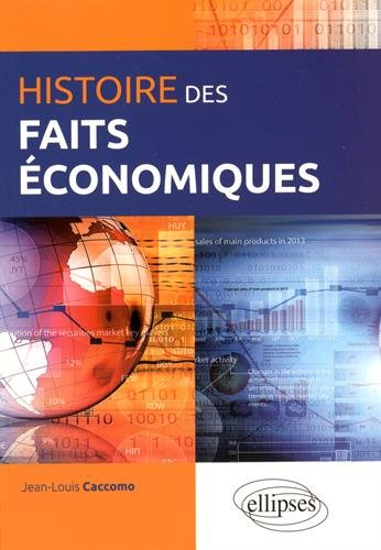 Histoire des Faits Économiques par Jean-Louis Caccomo