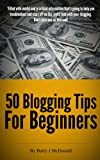 Blogging Tips - 50 Blogging Tips For Beginners (English Edition)