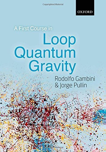 A First Course in Loop Quantum Gravity Hardcover ¨C November 1, 2011