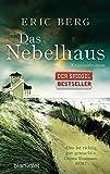 Das Nebelhaus: Kriminalroman von Eric Berg