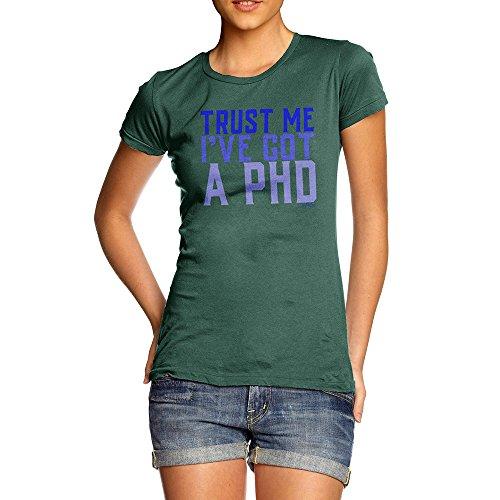 TWISTED ENVY Trust Me I've Got A Phd Women's Novelty Cotton T-Shirt