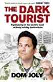 The Dark Tourist: Sightseeing in the world's most unlikely holiday destinations