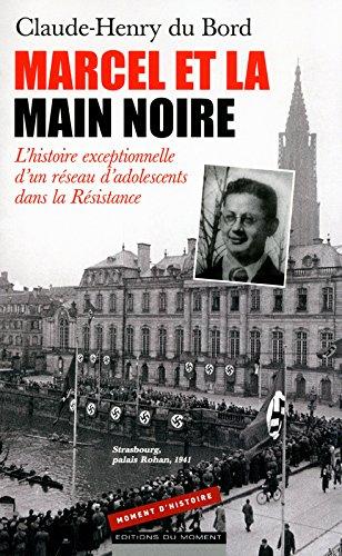 Marcel et la Main Noire : l'histoire exceptionnelle d'un réseau d'adolescents dans la Résistance