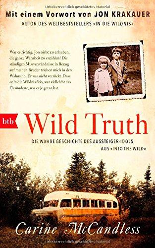 """Buchseite und Rezensionen zu 'Wild Truth: Die wahre Geschichte des Aussteiger-Idols aus """"Into the Wild""""' von Carine McCandless"""