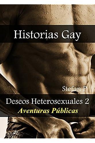 Historias Gay: Deseos Heterosexuales 2