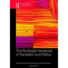 The Routledge Handbook of Translation and Politics (Routledge Handbooks in Translation and Interpreting Studies)