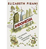 [(Indonesia Etc.: Exploring the Improbable Nation)] [Author: Elizabeth Pisani] published on (June, 2014)