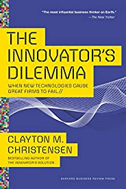 The Innovator's Dilemma: When New Technologies Cause Great Firms to