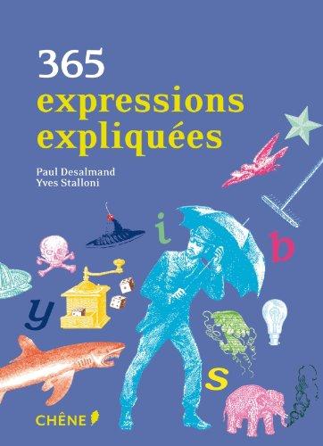 365 expressions expliquées par Paul Desalmand, Yves Stalloni