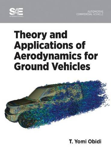 Theory and Applications of Aerodynamics for Ground Vehicles