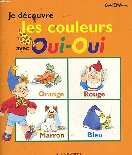 Je découvre les couleurs avec Oui-Oui (Je découvre avec Oui-Oui.) par Enid Blyton, Jeanne Bazin (Album)