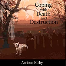 Coping with Death and Destruction