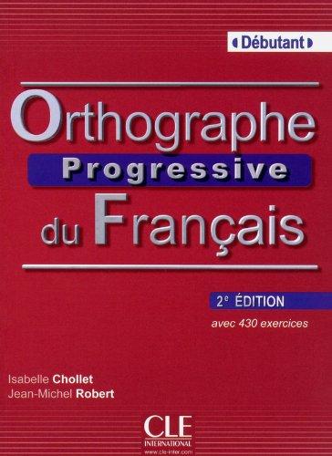 Orthographe progressive du franais - Niveau dbutant - Livre + CD - 2me dition