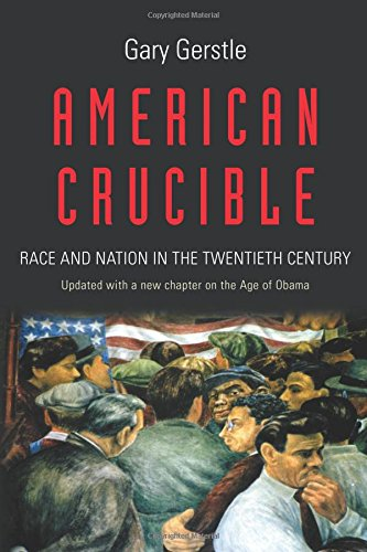 american-crucible-race-and-nation-in-the-twentieth-century
