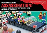 Assassination!: The Brick Chronicle Presents Attempts on the Lives of Twelve US Presidents