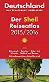 Der Shell Reiseatlas Deutschland, benachbarte Reiseländer 2015/2016 1:300 000: Dänemark, Benelux, Österreich, Schweiz, Südtirol und Europa (Shell Atlanten)