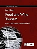 Food and Wine Touri: Integrating Food, Travel and Terroir (CABI Tourism Texts)
