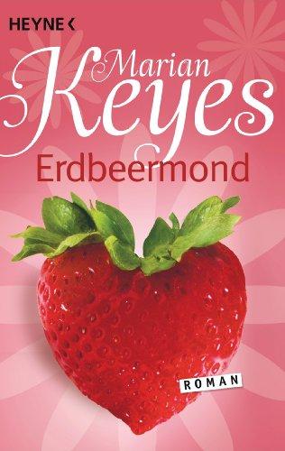 Erdbeermond: Roman (Die Walsh-Familie 4) (German Edition)