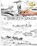 Scarica Libro Il Trono Di Spade Originale Colorare Le Avventure Magici (PDF,EPUB,MOBI) Online Italiano Gratis