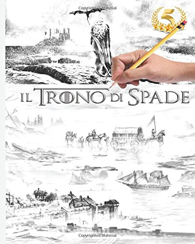 Il TRONO DI SPADE - ORIGINALE COLORARE LE AVVENTURE MAGICI - GAME OF THRONES SERIE TV: EDIZIONE LIMITATA LIBRO DA COLORARE PER ADULTI